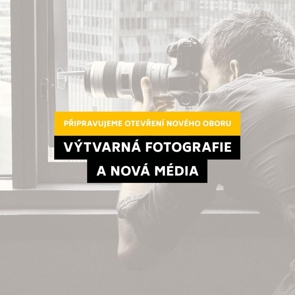Připravujeme otevření nového oboru - Výtvarná fotografie a nová média